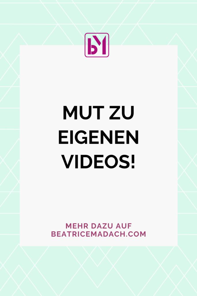 Mut zu eigenen Videos!