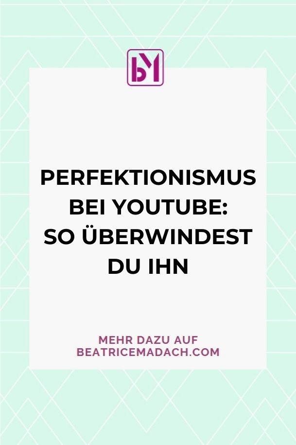 Perfektionismus bei Youtub_so überwindest du ihn