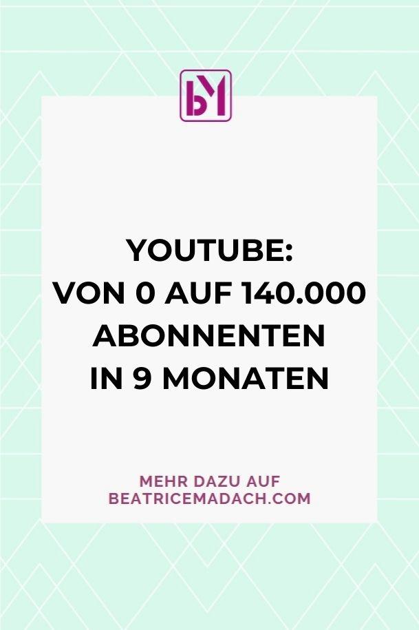 YOUTUBE VON 0 AUF 140.000 ABONNENTEN IN 9 MONATEN